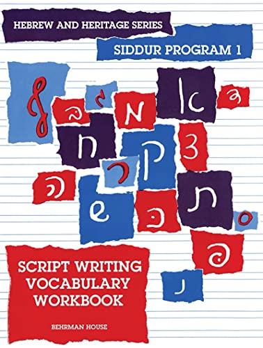 Hebrew and Heritage Series, Siddur Program 1, Script Writing Vocabulary Workbook: Tarnor, Pearl