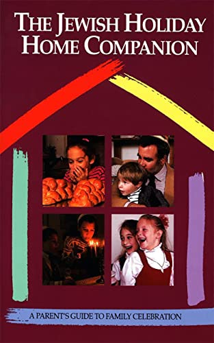 The Jewish Holiday Home Companion: A Parents: Nicolas D. Mandelkern