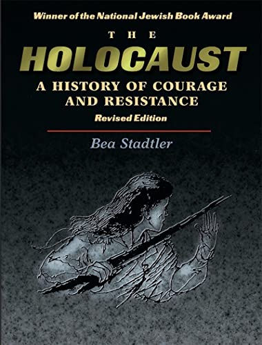 9780874415780: The Holocaust: A History of Courage and Resistance