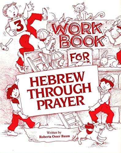 Hebrew Through Prayer 3 - Workbook (9780874416206) by Roberta Osser Baum
