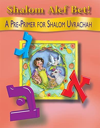 Shalom alef bet!: A pre-primer for Shalom: Tarnor, Pearl G