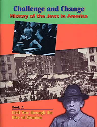 9780874417784: History of the Jews in America: Civil War Through the Rise of Zionism (Challenge and Change)