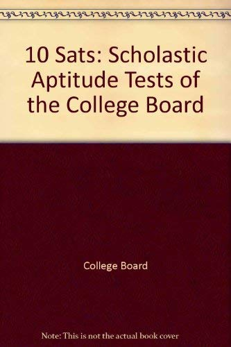 10 SATs: Scholastic Aptitude Tests of the College Board