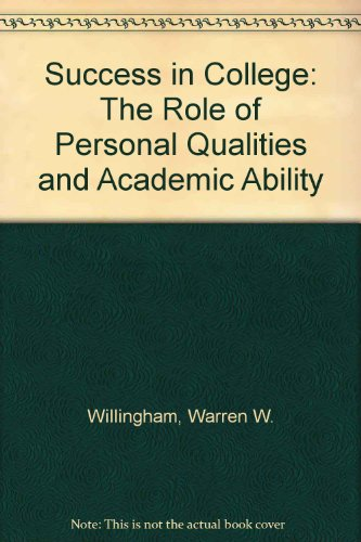 9780874472295: Success in College: The Role of Personal Qualities and Academic Ability