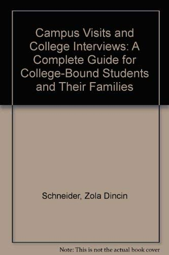 9780874472608: Campus Visits and College Interviews: A Complete Guide for College-Bound Students and Their Families