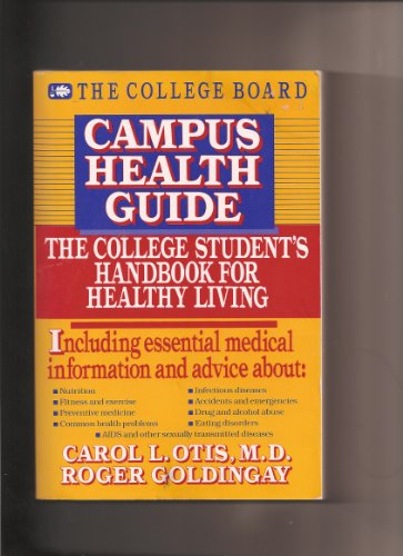 Campus Health Guide: The College Student's Handbook: Carol L., M.D.