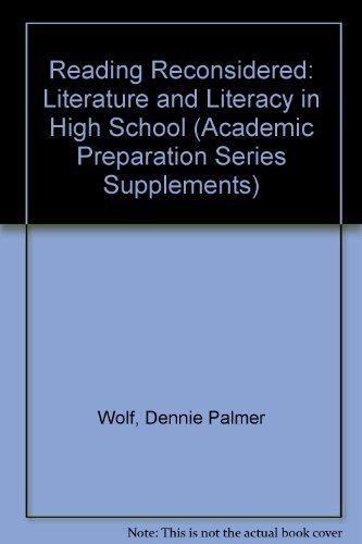 9780874473261: Reading Reconsidered: Literature and Literacy in High School (Academic Preparation Series Supplements)