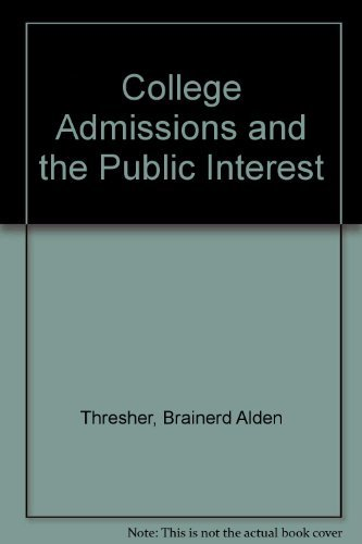 9780874473513: College Admissions and the Public Interest