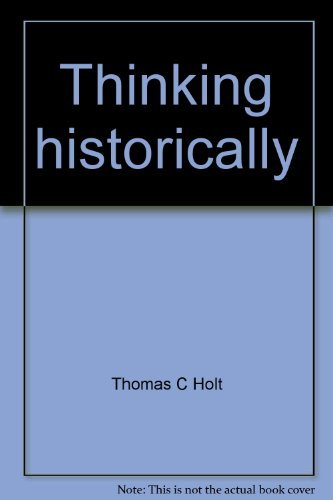 9780874473728: Thinking historically: Narrative, imagination, and understanding (The Thinking series)