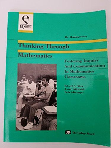 9780874473827: Thinking Through Mathematics: Fostering Inquiry and Communication in Mathematics Classrooms (Thinking series)