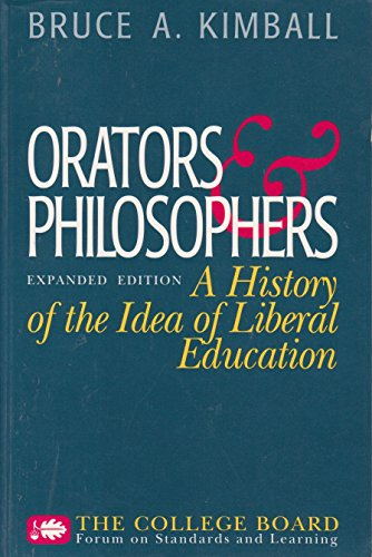 9780874475142: Orators and Philosophers: A History of the Idea of Liberal Education