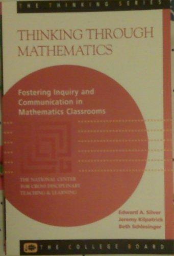 9780874475418: Thinking Through Mathematics: Fostering Inquiry and Communication in Mathematics Classrooms