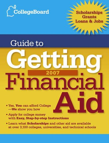 9780874477665: The College Board Guide to Getting Financial Aid 2007