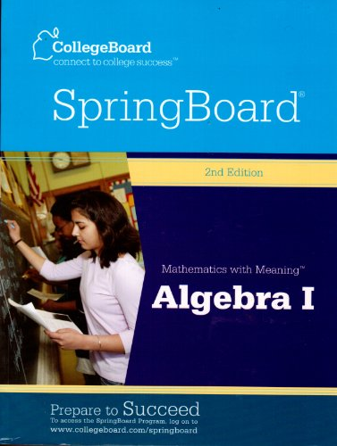 9780874478143: College Board Spring Board Math with Meaning Algebra 1 [Paperback] by Board, ...