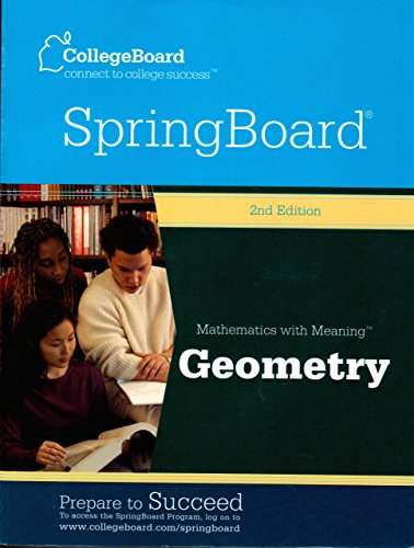 9780874478150: CollegeBoard SpringBoard Mathematics with Meaning GEOMETRY (2nd Edition)