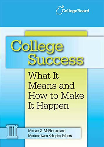 9780874478303: College Success: What It Means and How to Make It Happen
