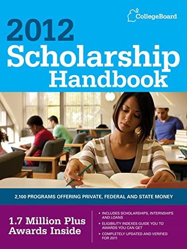 9780874479713: Scholarship Handbook 2012 (College Board Scholarship Handbook)