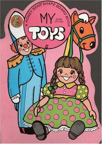 My Toys (Honey Bear Board Books) (0874490227) by Fran Rizzo