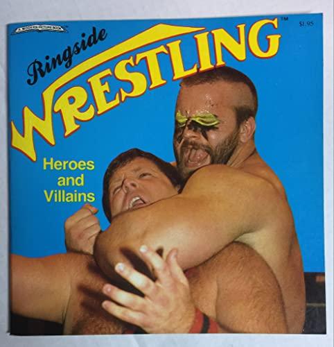 9780874490381: Ringside Wrestling: Heroes and Villains