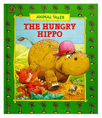 9780874491241: THE HUNGRY HIPPO (Animal Tales)
