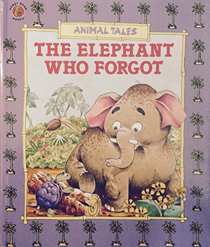 The elephant who forgot (Animal tales): Cowley, Stuart