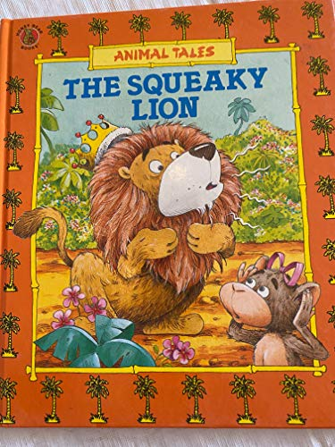 9780874491265: The Squeaky Lion (Animal Tales)