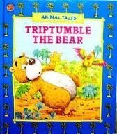 9780874491272: Triptumble the bear (Animal tales)