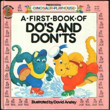 9780874491920: Title: A First Book of Dos and Donts Preschool Dinosaur P
