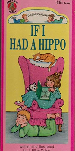 If I Had a Hippo: dolce, j. ellen