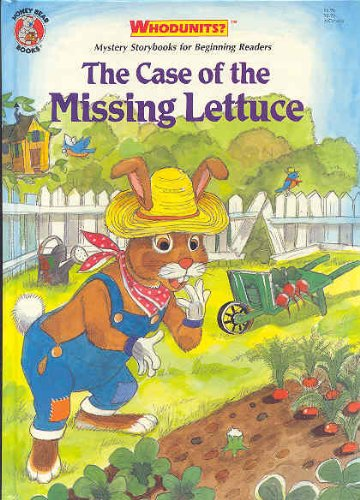 The Case of the Missing Lettuce (Whodunits? Mystery Storybooks for Beginning Readers) (0874495083) by Jack Long