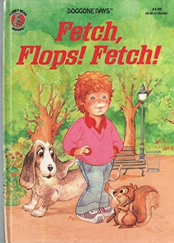 9780874495812: Fetch, Flops! Fetch!