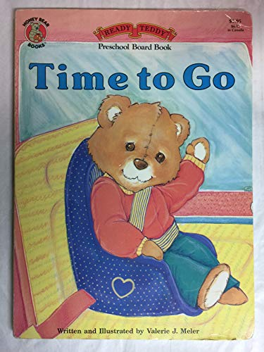 9780874496192: Time to Go (Ready Teddy Board Books)