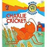 9780874496437: Charlie Cricket (Magic Animal Sounds Ser)