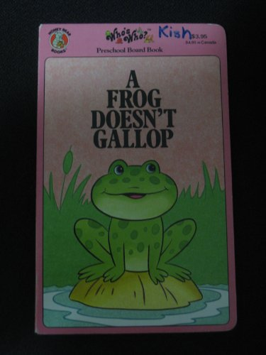9780874497687: A frog doesn't gallop (Who's who)