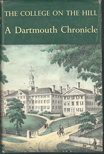 The College On The Hill: A Dartmouth Chronicle: Hill, Ralph N.