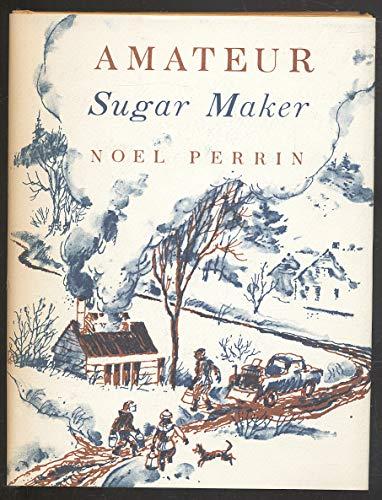 Amateur Sugar Maker: Noel Perrin