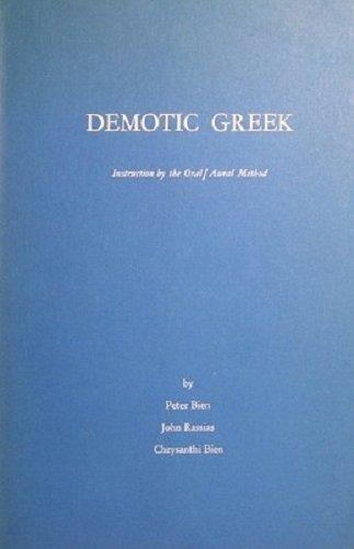 9780874510713: Demotic Greek: Instruction by the Oral/Aural Method (Pt. 1)