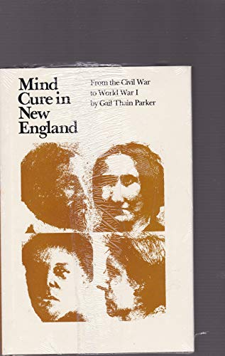 9780874510737: Mind Cure in New England: From the Civil War to World War I