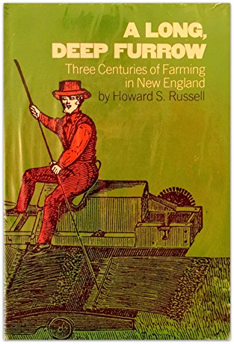 9780874510935: A Long, Deep Furrow: Three Centuries of Farming in New England