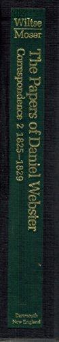The Papers of Daniel Webster: Correspondence: Volume 2, 1825-1829: Webster, Daniel C2