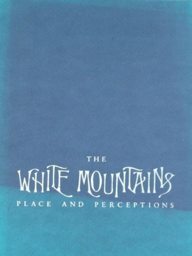 9780874511901: The White Mountains: Place and Perceptions.