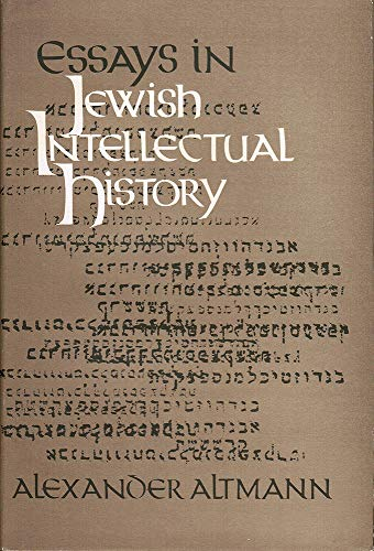 Essays in Jewish Intellectual History: Altmann, Alexander.