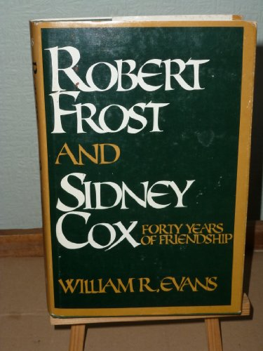 Robert Frost and Sidney Cox. Forty Years of Friendship: William R. Evans