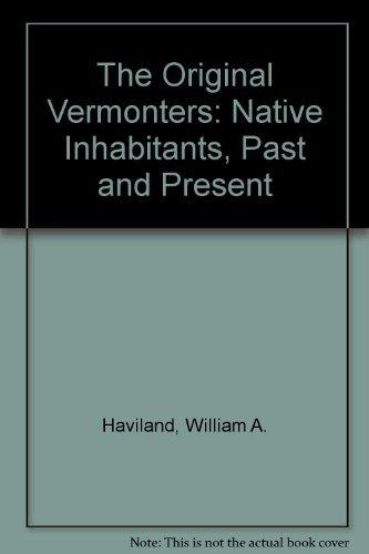 9780874511963: The Original Vermonters: Native Inhabitants, Past And Present