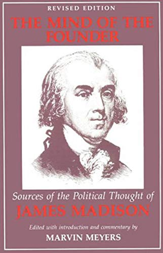 9780874512014: The Mind of the Founder: Sources of the Political Thought of James Madison