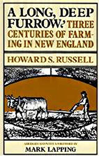 9780874512144: A Long, Deep Furrow: Three Centuries of Farming in New England