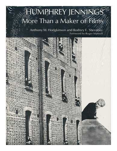 Humphrey Jennings: More Than a Maker of Films. Foreword By Roger Manvell.