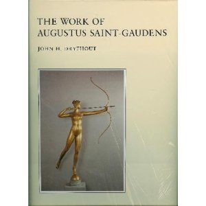 The Work of Augustus Saint-Gaudens: Dryfhout, John H.