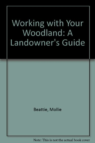 Working with Your Woodland: A Landowner's Guide (Futures of New England): Beattie, Mollie, etc.