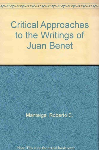 9780874512700: Critical Approaches to the Writings of Juan Benet